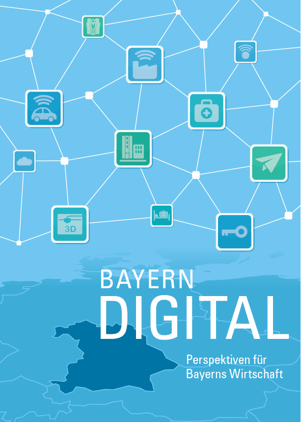 BAYERN DIGITAL Perspektiven für Bayerns Wirtschaft