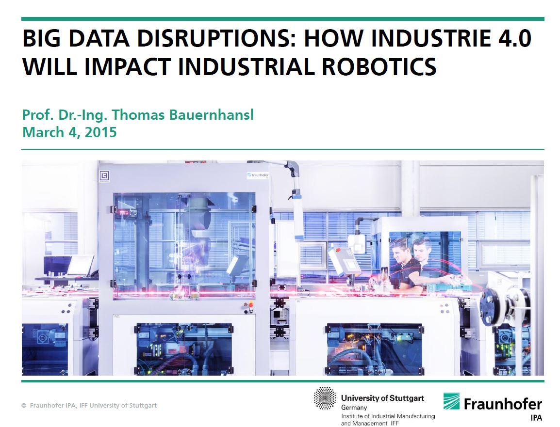 Big Data Disruptions: How Industrie 4.0 will impact industrial robotics