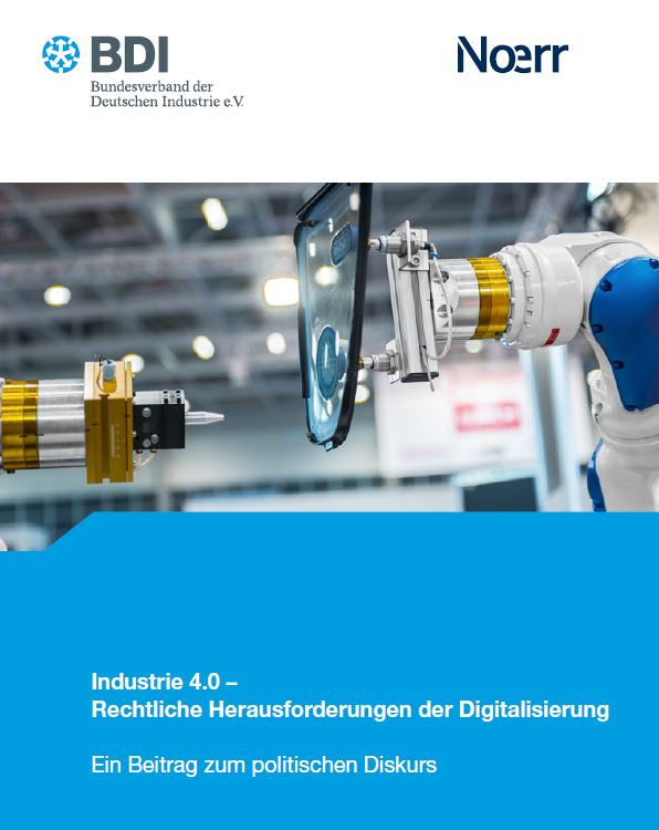 Industrie 4.0 - Rechtliche Herausforderungen der Digitalisierung