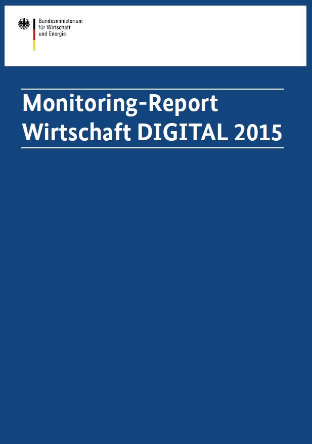 Monitoring-Report Wirtschaft DIGITAL 2015
