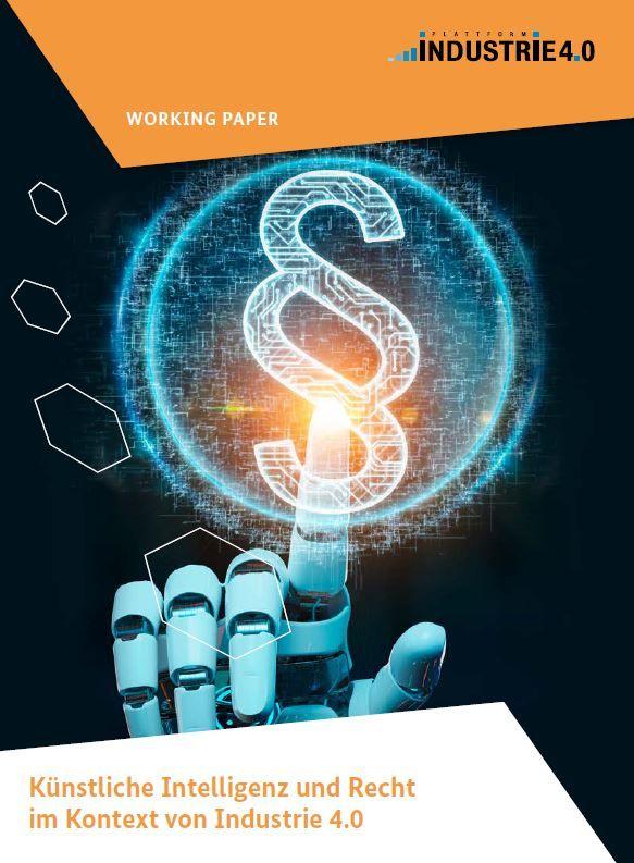 Künstliche Intelligenz und Recht im Kontext von Industrie 4.0