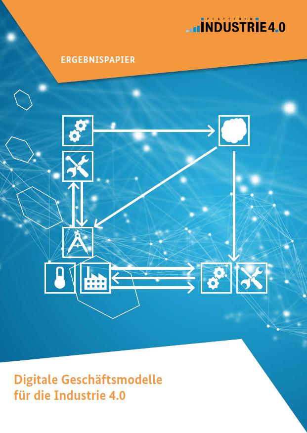 Digitale Geschäftsmodelle für die Industrie 4.0
