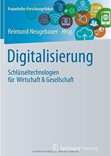 Digitalisierung - Schlüsseltechnologien für Wirtschaft & Gesellschaft