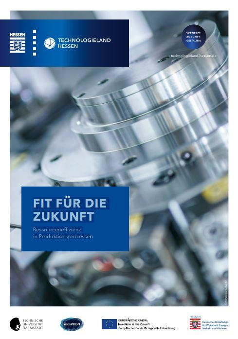 FIT FÜR DIE  ZUKUNFT Ressourceneffizienz in Produktionsprozessen