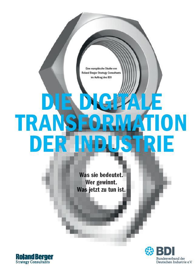 Die Digitale Transformation der Industrie: Was sie bedeutet. Wer gewinnt. Was jetzt zu tun ist.