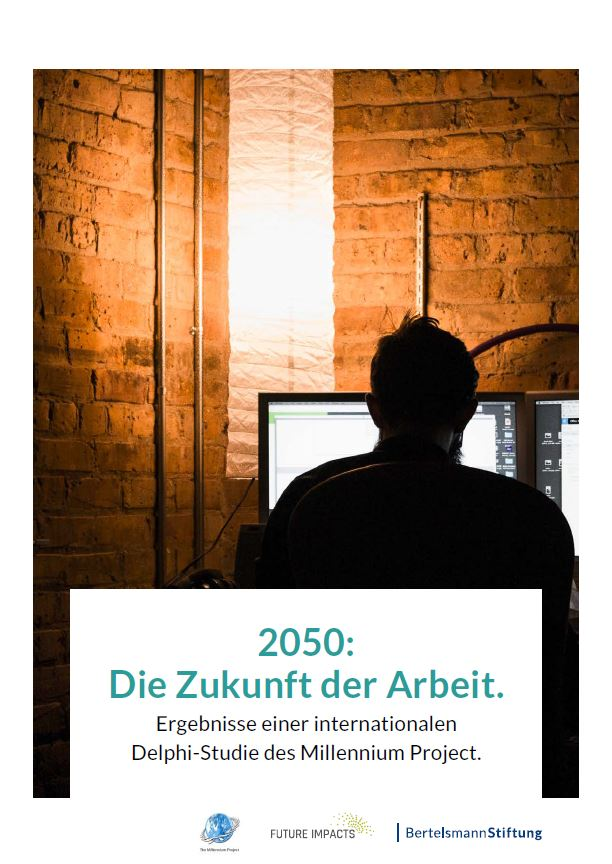 2050: Die Zukunft der Arbeit. Ergebnisse einer internationalen Delphi-Studie des Millennium Project.