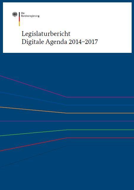Legislaturbericht Digitale Agenda 2014- 2017