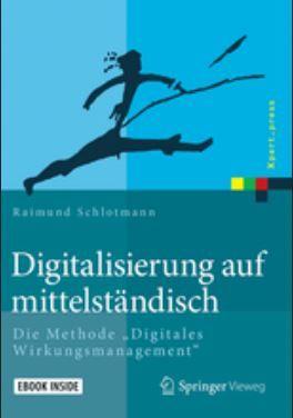 """Digitalisierung auf mittelständisch - Die Methode """"Digitales Wirkungsmanagement"""""""