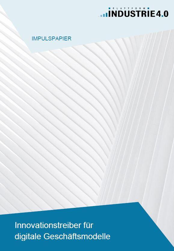 Impulspapier: Innovationstreiber für digitale Geschäftsmodelle