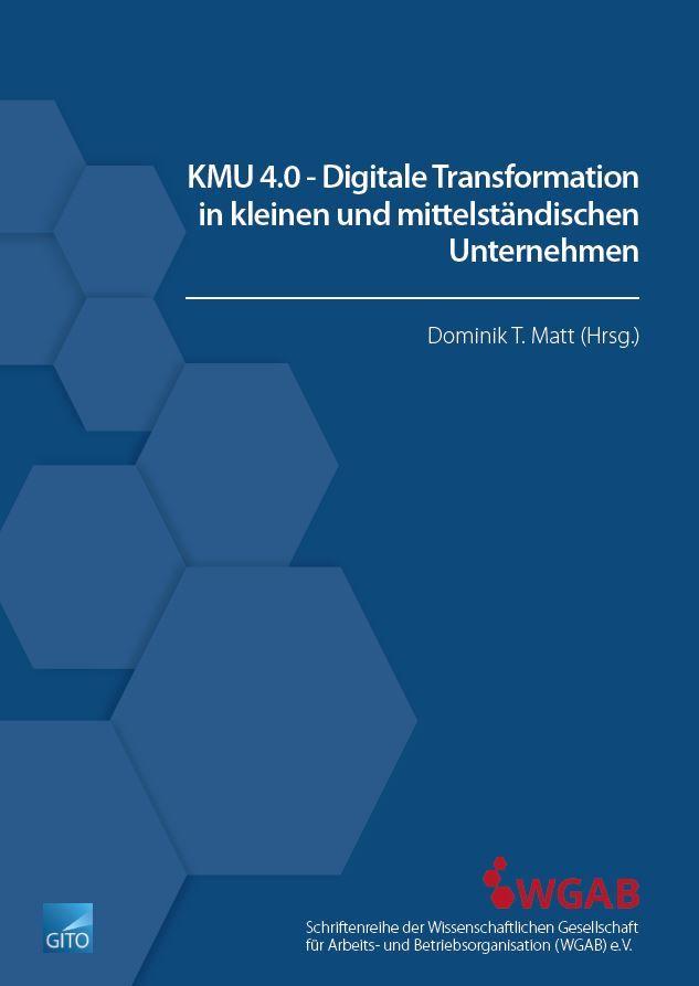 KMU 4.0 - Digitale Transformation in kleinen und mittelständischen Unternehmen