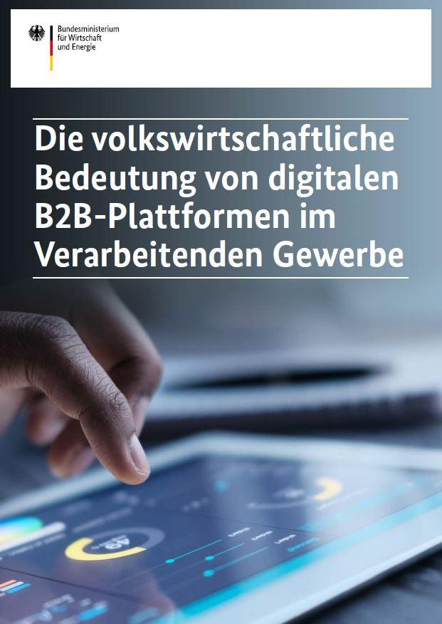 Die volkswirtschaftliche Bedeutung von digitalen B2B-Plattformen im Verarbeitenden Gewerbe