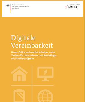 Digitale Vereinbarkeit - Home-Office und mobiles Arbeiten