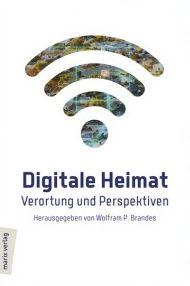 Digitale Heimat. Verortung und Perspektiven