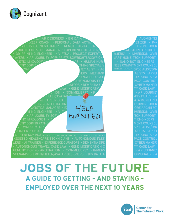 21 Jobs of the Future: A Guide to Getting and Staying Employed Over the Next 10 Years