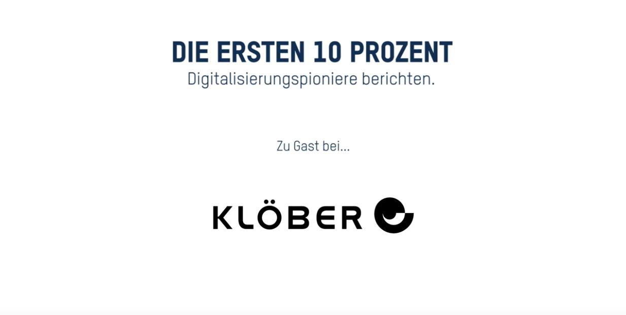 Die ersten 10 Prozent - Digitalisierungspioniere berichten - Klöber GmbH, Owingen
